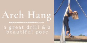 Arch Hang: Conditioning Exercise & Beautiful Pose