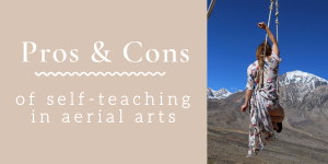 Pros and Cons of Self-teaching in Aerial Arts