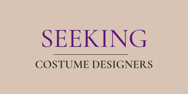 Seeking Costume Designers