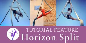 Aerial Silks Tutorial Feature: Horizon Split by Anna Cicone (@00silkdrop)