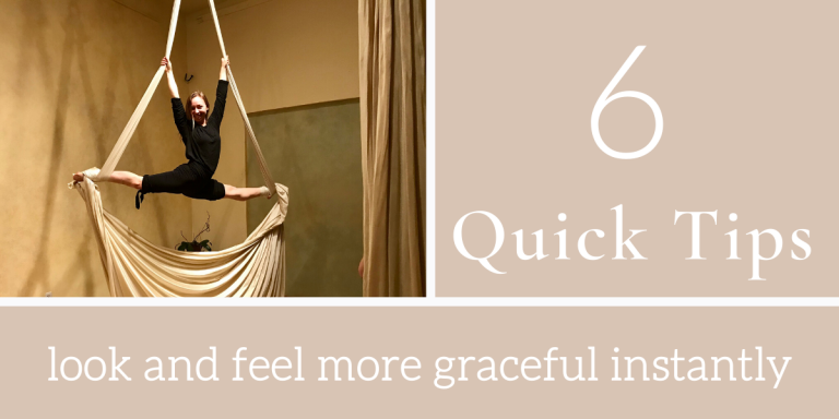 6 Tips to Instantly Look and Feel more Graceful in Aerial Arts