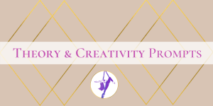 Introducing Creativity and Theory Prompts for Aerialists