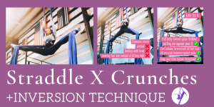 Straddle X Crunches + Inversion Technique Pointers