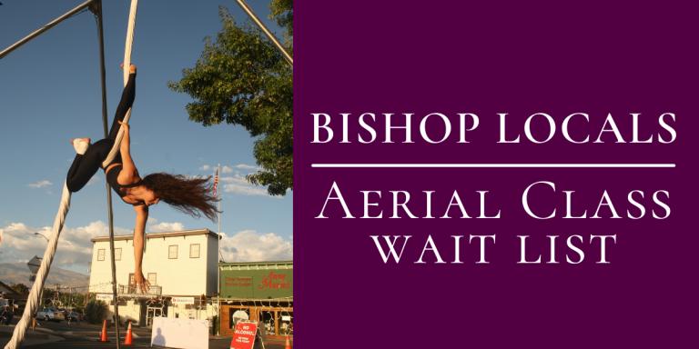 Bishop Locals: Aerial Classes Wait List